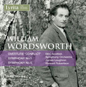 William Wordsworth (1908-1988): Overtures 'Conflict'; Symphony No. 1; Symphony No. 5 / BBC Scottish SO