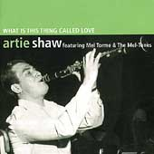 Artie Shaw: What Is This Thing Called Love