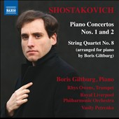 Shostakovich: Piano Concertos Nos. 1 and 2; String Quartet No. 8 arranged for piano / Boris Giltburg, piano; Rhys Owens, trumpet; Vaily Petrenko, Royal Liverpool Philharmonic Orchestra