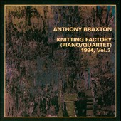 Anthony Braxton Quartet: Knitting Factory (Piano/Quartet) 1994, Vol. 2