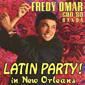 Fredy Omar: Latin Party! In New Orleans