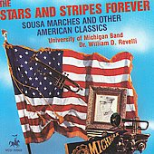 Sousa: The Stars and Stripes Forever, etc / Revelli, University of Michigan Band