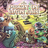 Pickin' On: Pickin' on Elton John: A Bluegrass Tribute