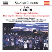 Spanish Classics - Guridi: Ten Basque Melodies, etc