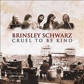 Brinsley Schwarz (Group): Cruel to Be Kind