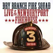 Dry Branch Fire Squad: Live at the Newburyport Firehouse