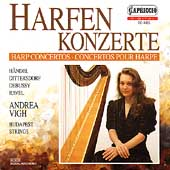 H&#228;ndel, Dittersdorf, Debussy, Ravel: Harp Concertos / Vigh