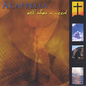 Acappella: All That I Need *