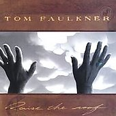Tom Faulkner: Raise the Roof *