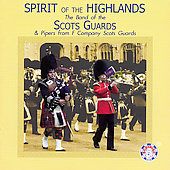 The Military Band Of The Royal Scots Dragon Guards: Spirit of the Highlands