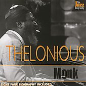 Thelonious Monk: The  Jazz Biography
