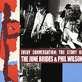 June Brides: Every Conversation: The Story of June Brides and Phil Wilson *