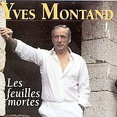 Yves Montand: Les Feuilles Mortes [Replay]