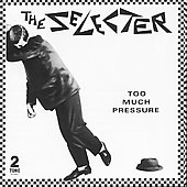 The Selecter: Too Much Pressure [Captain Oi!]