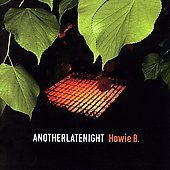Howie B: AnotherLateNight