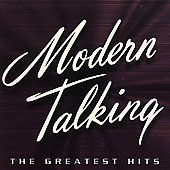 Modern Talking: Greatest Hits [2003]