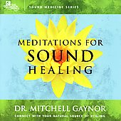 Dr. Mitchell Gaynor, M.D.: Meditations for Sound Healing