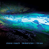 Steve Roach: Immersion: Three