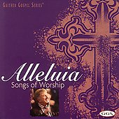 Bill Gaither (Gospel): Alleluia: Songs of Worship