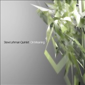 Steve Lehman Quintet: On Meaning