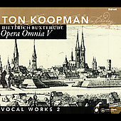 Buxtehude: Opera omnia Vol 5 - Vocal Works Vol 2 / Koopman