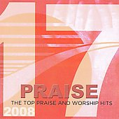 Various Artists: 17 Praise: The Top Praise & Worship Hits 2008
