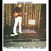 Dear Nora: Three States: Dear Nora Raities 1997-2007 [Slipcase] *