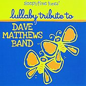 Lullaby Players: Sleepytime Tunes: Dave Matthews Band Lullaby Tribute