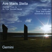 Sir Peter Maxwell Davies: Chamber Music: Psalm 124; Dove, Star-Folded; Economies of Scale  / Gemini