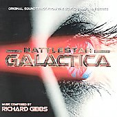 Richard Gibbs: Battlestar Galactica (Original Soundtrack from the Sci-Fi Channel Miniseries)