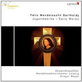 Mendelssohn Bartholdy: Early Works