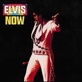 Elvis Presley: Elvis Now