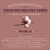Various Artists: Sucarnochee Revue: Music for the New South, Vol. 3