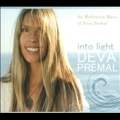 Deva Premal: Into Light: The Meditation Music of Deva Premal [Digipak]