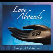 Brenda McMorrow: Love Abounds [Digipak] *