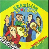 Roger Davidson: Brazilian Love Song [Digipak]