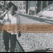 Russ: Walk The Walk