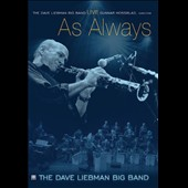 David Liebman Big Band/David Liebman/Gunnar Mossblad: Live as Always: The DVD