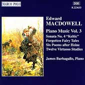 MacDowell: Piano Music Vol 3 / James Barbagallo