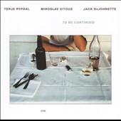 Jack DeJohnette/Miroslav Vitous/Terje Rypdal: To Be Continued