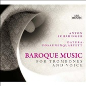 Baroque Music for Trombones and Voice / Anton Scharinger, bass