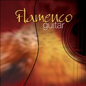 Various Artists: Flamenco Guitar [Fast Forward]