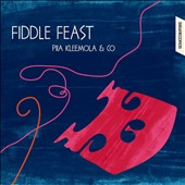 Piia Kleemola: Fiddle Feast [Digipak]
