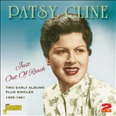 Patsy Cline: Just Out Of Reach: Two Early Albums Plus Singles 1955-1961