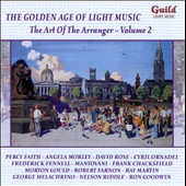 The Golden Age of Light Music: The Art of the Arranger, Vol. 2 / Nelson Riddle, Morton Gould, Percy Faith, Mantovani et al.