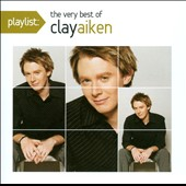 Clay Aiken: Playlist: The Very Best of Clay Aiken