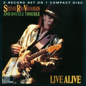 Stevie Ray Vaughan/Stevie Ray Vaughan & Double Trouble: Live Alive