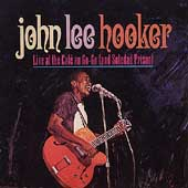 John Lee Hooker: Live at Cafe Au Go-Go (And Soledad Prison)