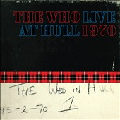 The Who: Live at Hull 1970 [Digipak]