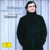 Debussy: Pr&eacute;ludes, Books 1 & 2 / Pierre-Laurent Aimard, piano